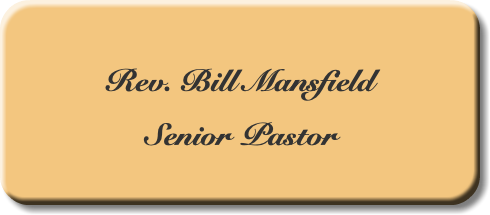 Rev. Bill Mansfield Senior Pastor